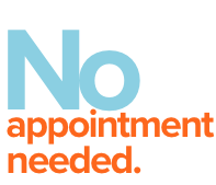 No appointment needed.